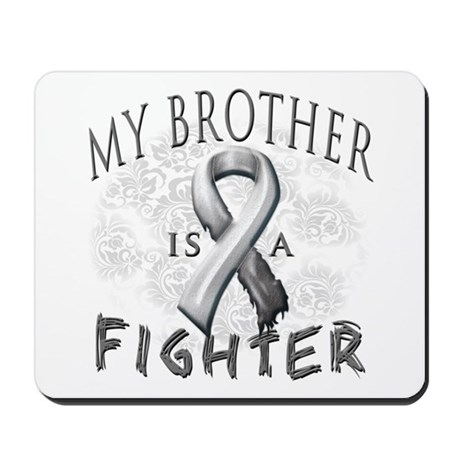 My Brother Is A Fighter Mousepad