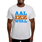 AAL IZZ WELL. Light T-Shirt