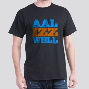 AAL IZZ WELL. Dark T-Shirt