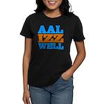 AAL IZZ WELL. Women's Dark T-Shirt
