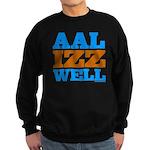 AAL IZZ WELL. Sweatshirt (dark)