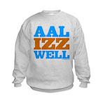 AAL IZZ WELL. Kids Sweatshirt