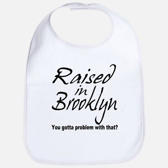 Raised in Brooklyn Bib