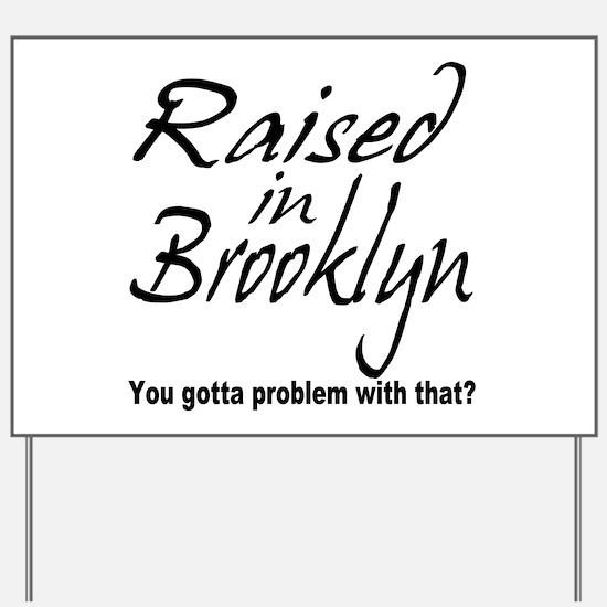 Raised in Brooklyn Yard Sign