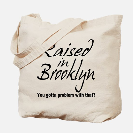 Raised in Brooklyn Tote Bag