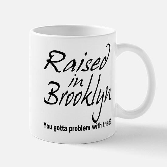 Raised in Brooklyn Mug