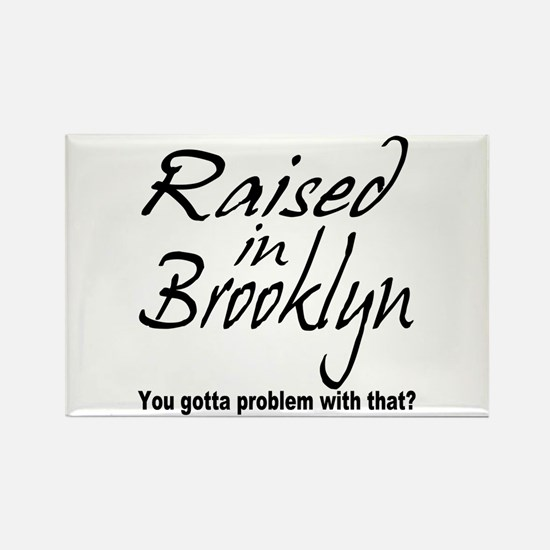 Raised in Brooklyn Rectangle Magnet