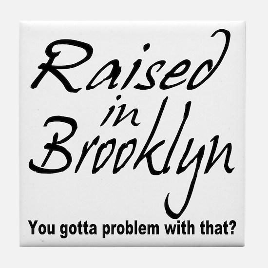 Raised in Brooklyn Tile Coaster