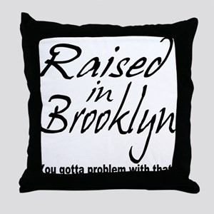 Raised in Brooklyn Throw Pillow