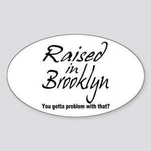 Raised in Brooklyn Sticker (Oval)