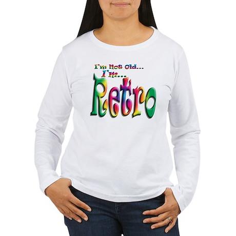 I'm Not Old, I'm Retro Women's Long Sleeve T-Shirt