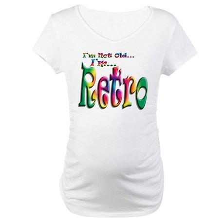 I'm Not Old, I'm Retro Maternity T-Shirt