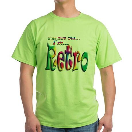I'm Not Old, I'm Retro Green T-Shirt