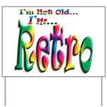 I'm Not Old, I'm Retro Yard Sign