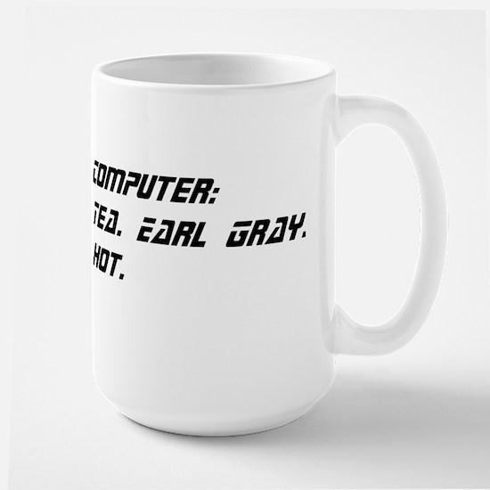 Computer: Tea. Earl Gray. Hot. Large Mug