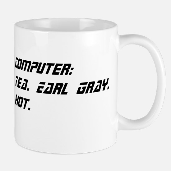 Computer: Tea. Earl Gray. Hot. Mug