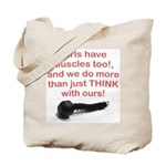 Girls have Muscles too Tote Bag