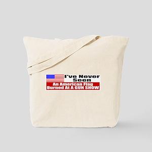 I've Never Seen A Flag Burned Tote Bag