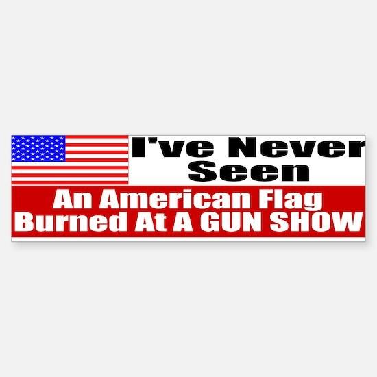 I've Never Seen A Flag Burned Sticker (Bumper)