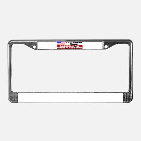 I've Never Seen A Flag Burned License Plate Frame
