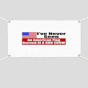I've Never Seen A Flag Burned Banner