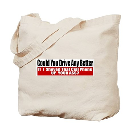 Could You Drive Any Better Tote Bag
