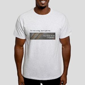 I'm not a dog, don't pet me Light T-Shirt