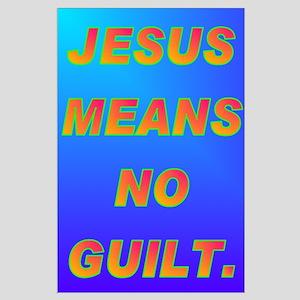 JESUS MEANS NO GUILT. Large Poster