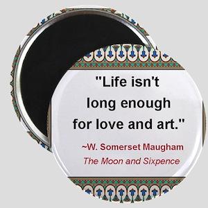 Life Isn't Long Enough Magnet