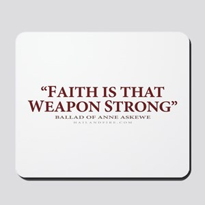 Faith is that Weapon Strong (Mousepad)