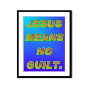 JESUS MEANS NO GUILT. Framed Panel Print