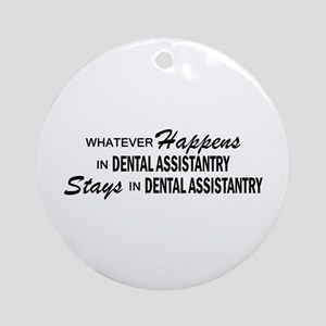 Whatever Happens - Dental Assistantry Ornament (Ro