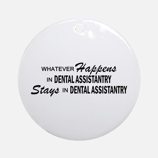 Whatever Happens - Dental Assistantry Ornament (Ro