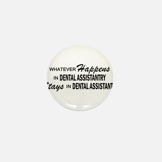 Whatever Happens - Dental Assistantry Mini Button