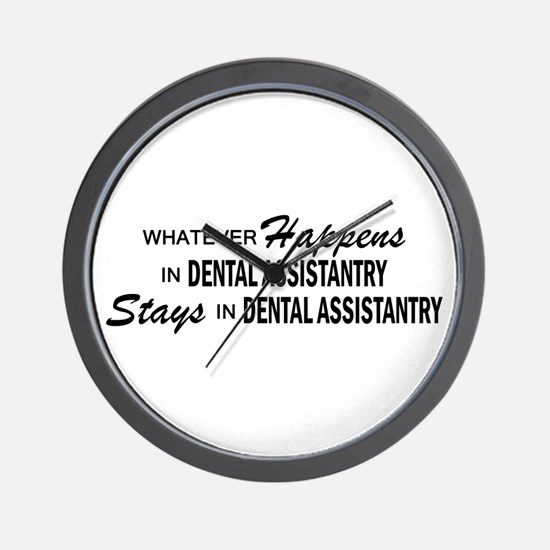 Whatever Happens - Dental Assistantry Wall Clock