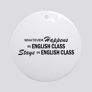 Whatever Happens - English Class Ornament (Round)