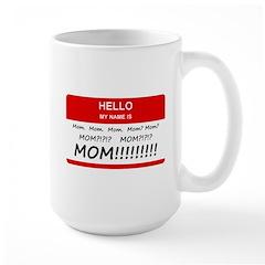 Hello My Name is Mom, Mom, Mom Large Mug
