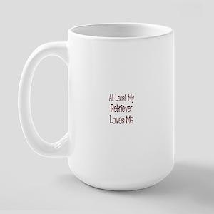At Least My Retriever Loves M Large Mug