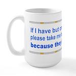 One Day to Live Large Mug