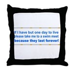 One Day to Live Throw Pillow