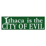 Ithaca, City of Evil Bumper Sticker