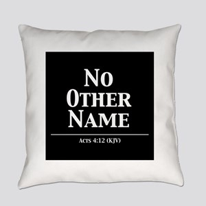 No Other Name - Acts 4:12 Everyday Pillow