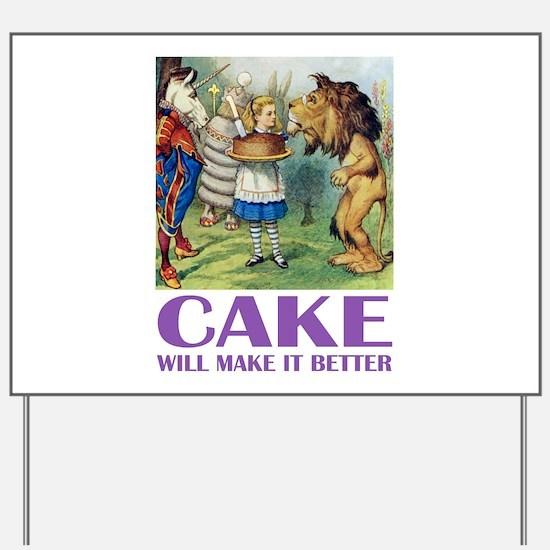 CAKE WILL MAKE IT BETTER Yard Sign