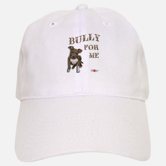 Bully for Me Baseball Baseball Cap