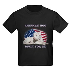 Bully for Me, American Dog T