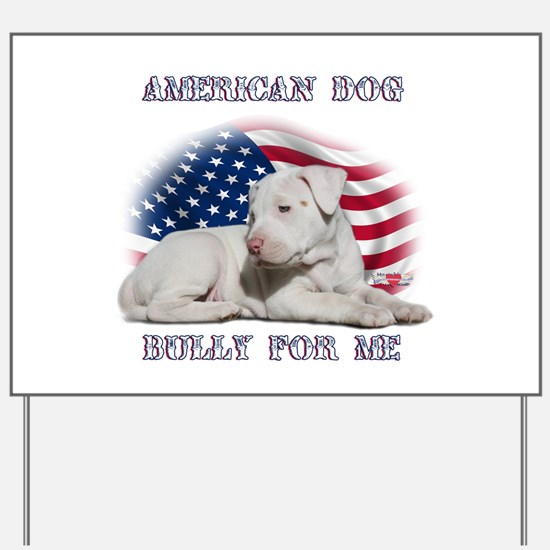 Bully for Me, American Dog Yard Sign