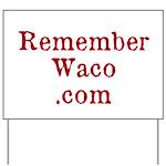 Rememberwaco.com Yard Sign (21 X 14 In.)