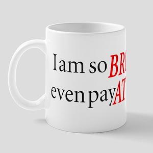 So Broke Mug