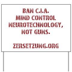 Ban Cia Mind Control Not Guns Yard Sign (21x14 In)