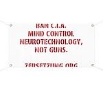 Ban Cia Mind Control Not Guns 42x28 Banner